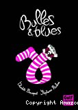Bulles & blues