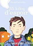 35 kilo d'espoir