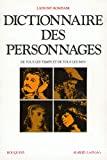 Dictionnaire des personnages littéraires et dramatiques de tous les temps et de tous les pays
